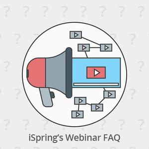 iSpring's Webinar FAQ