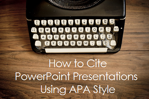 How to cite powerpoint presentations using apa style ccuart Choice Image