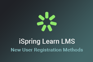 New registration methods in iSpring Learn