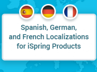 Spanish, German, and French localizations for iSpring products