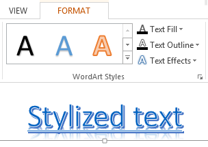 Format tab > add WordArt Styles to a selected text.